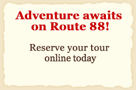 adventure awaits on route 88 - make a reservation now!